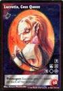 Lucretia, Cess Queen